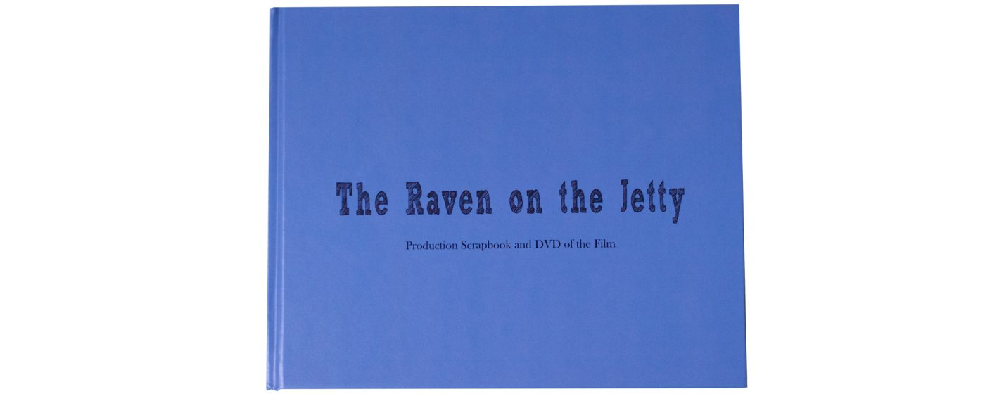 The Raven On The Jetty Production Scrapbook and DVD