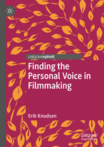 Erik Knudsen's book Finding The Personal Voice In Filmmaking