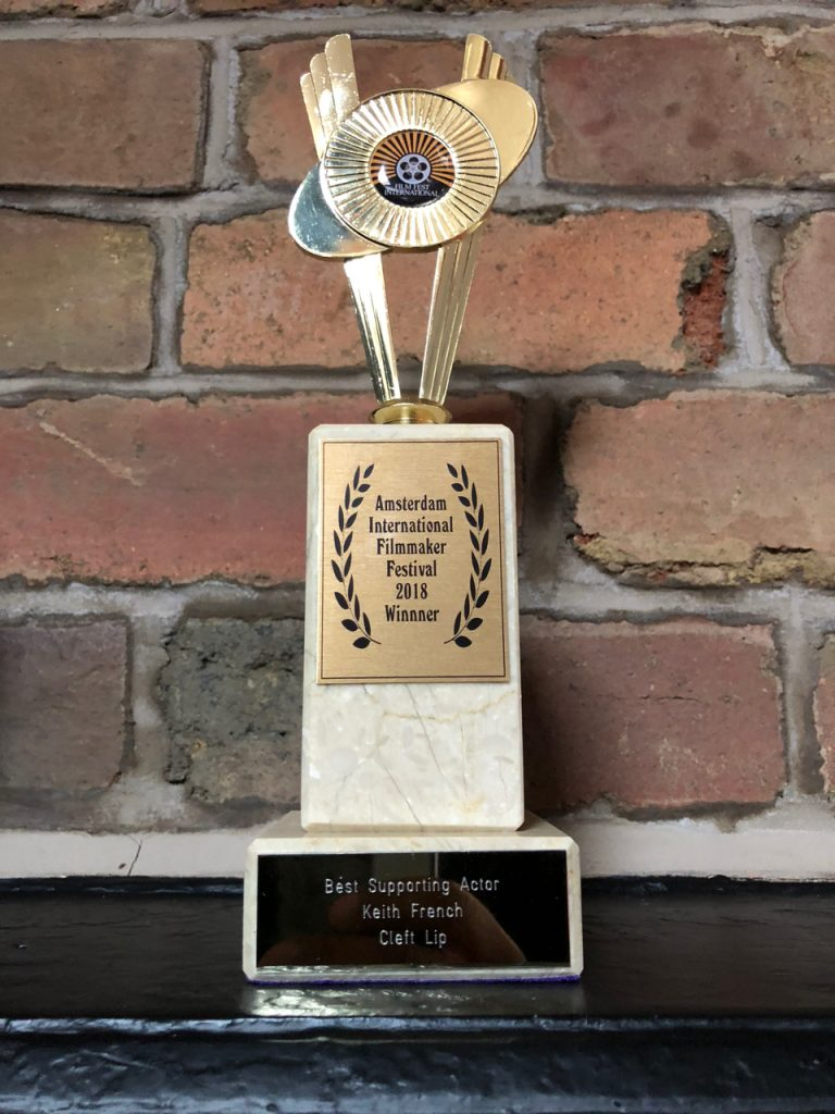 Best Supporting Actor award for Keith French playing Max in Erik Knudsen's Cleft Lip.
